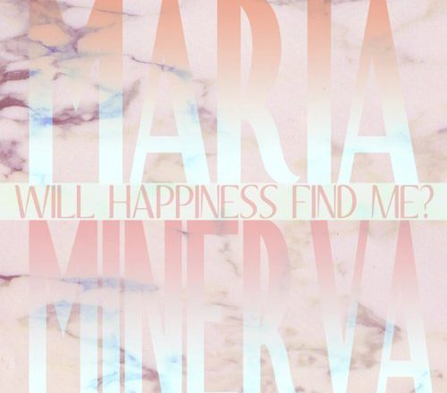 Maria Minerva - Will Happiness FInd Me? FACT review
