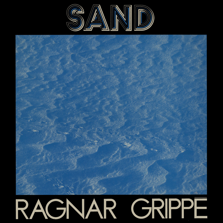 Tape Music Pioneer Ragnar Grippe S Debut Lp Sand Gets