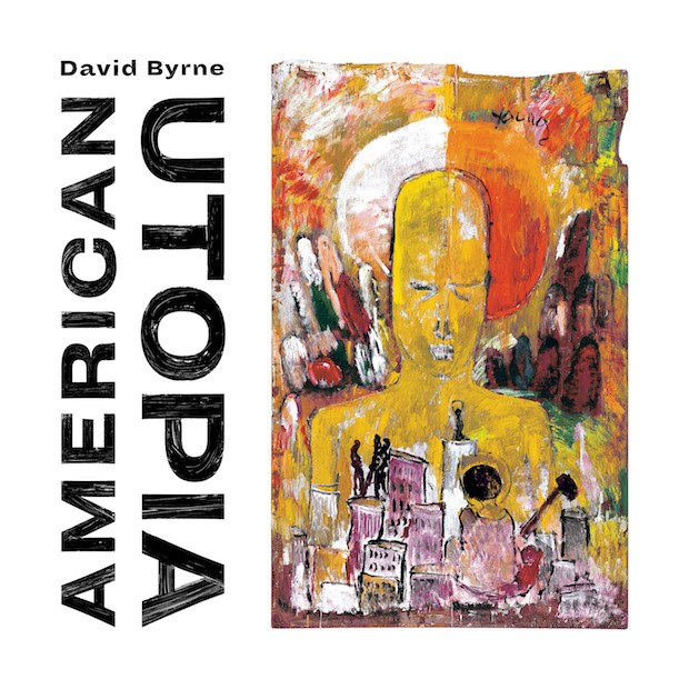 David Byrne announces new album <i>American Utopia</i>