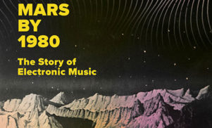 David Stubbs charts history of electronic music in new book Mars By 1980
