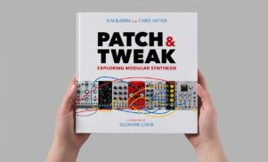 Modular synthesis book Patch & Tweak launching on Kickstarter next month