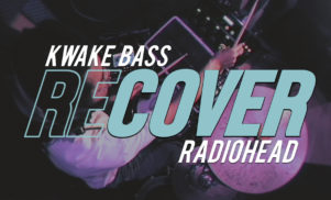 Watch Kwake Bass cover Radiohead's classic 'Idioteque'