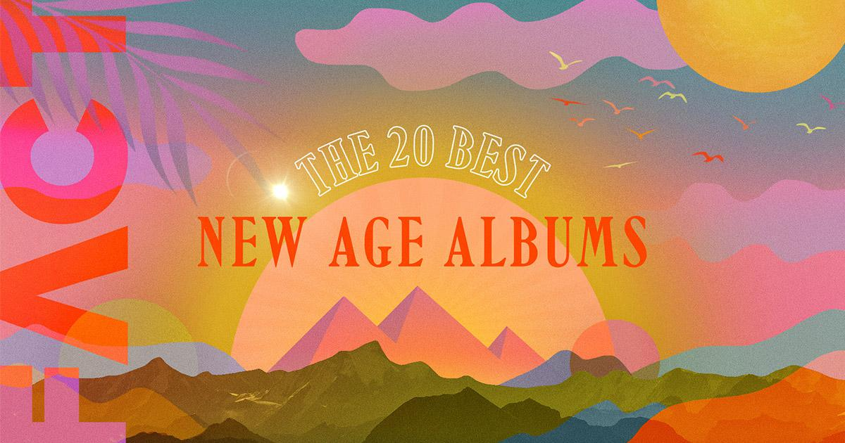 The 20 best new age albums